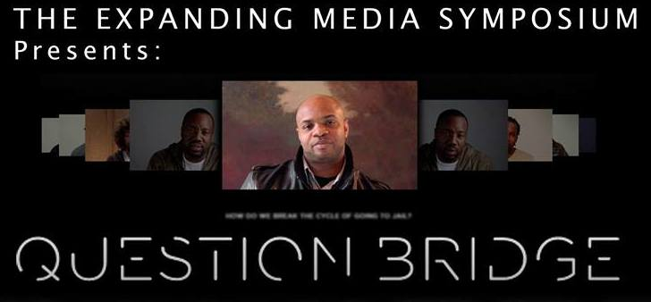 The Expanding Media Symposium Presents: Question Bridge