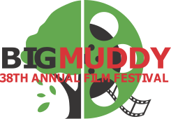 38th Annual Big Muddy Film Festival